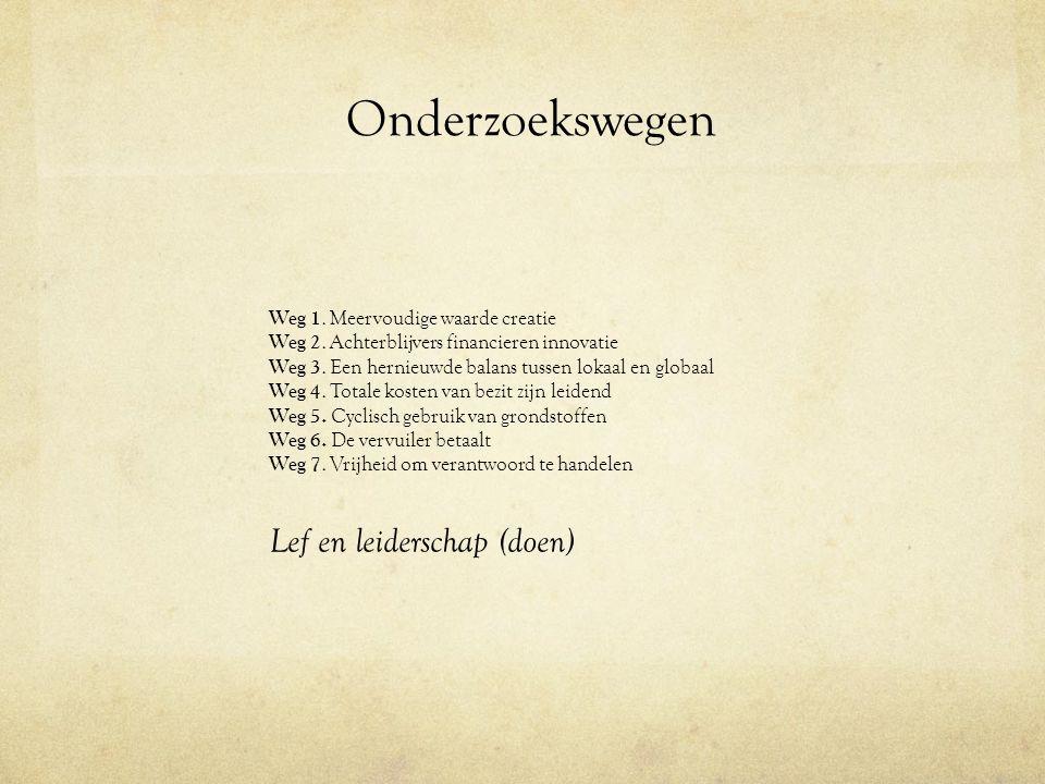 Onderzoekswegen Weg 1. Meervoudige waarde creatie Weg 2.