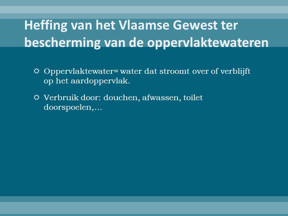  Oppervlaktewater= water dat stroomt over of verblijft op het aardoppervlak.