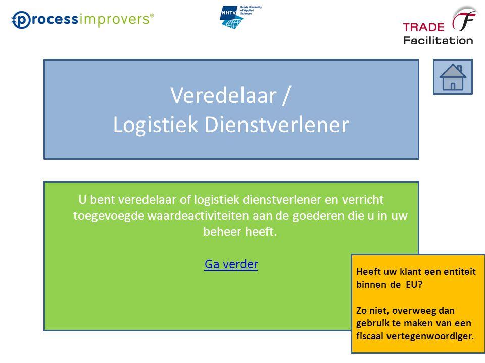Veredelaar / Logistiek Dienstverlener U bent veredelaar of logistiek dienstverlener en verricht toegevoegde waardeactiviteiten aan de goederen die u in uw beheer heeft.