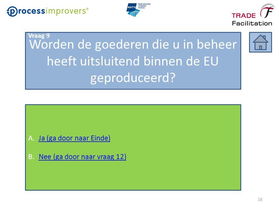Worden de goederen die u in beheer heeft uitsluitend binnen de EU geproduceerd.