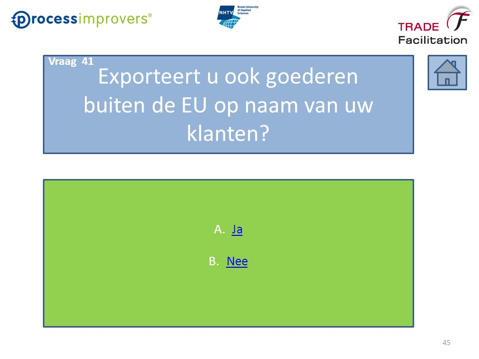 Exporteert u ook goederen buiten de EU op naam van uw klanten A.JaJa B.NeeNee Vraag 41 45