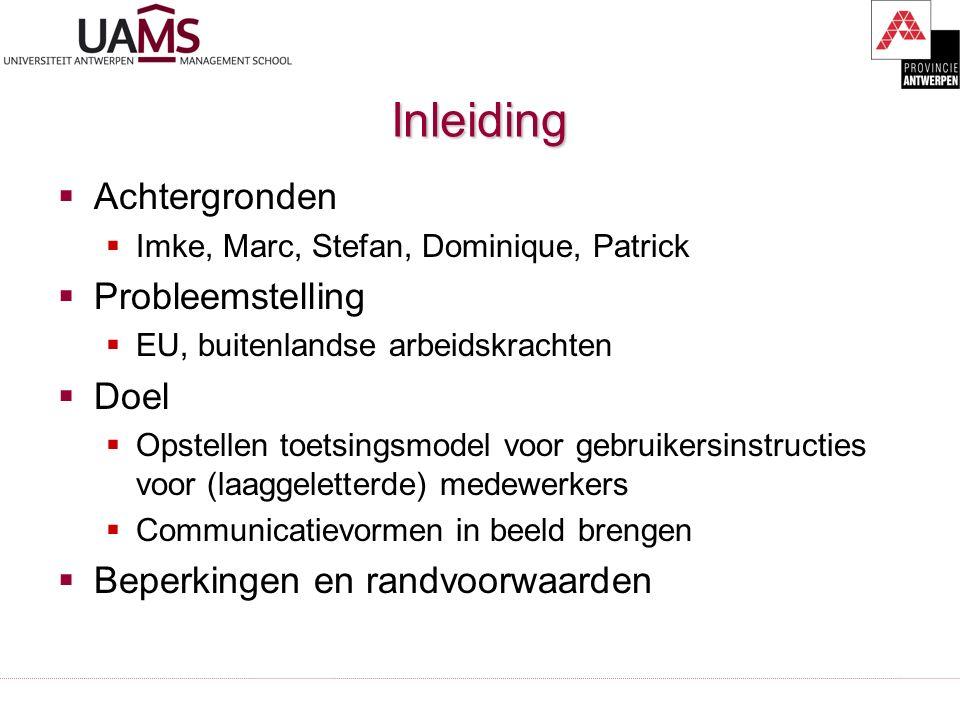 Inleiding  Achtergronden  Imke, Marc, Stefan, Dominique, Patrick  Probleemstelling  EU, buitenlandse arbeidskrachten  Doel  Opstellen toetsingsm