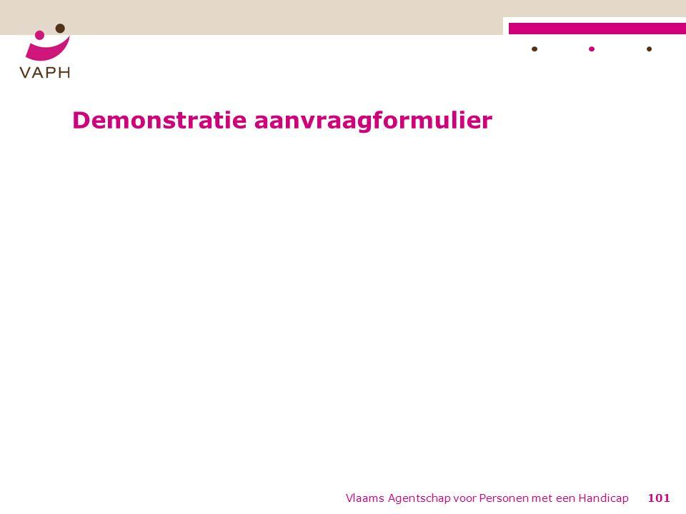 Demonstratie aanvraagformulier Vlaams Agentschap voor Personen met een Handicap101