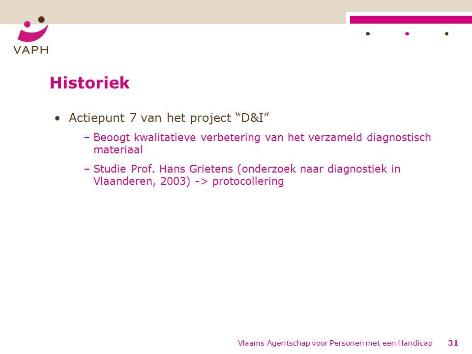 Historiek Actiepunt 7 van het project D&I –Beoogt kwalitatieve verbetering van het verzameld diagnostisch materiaal –Studie Prof.