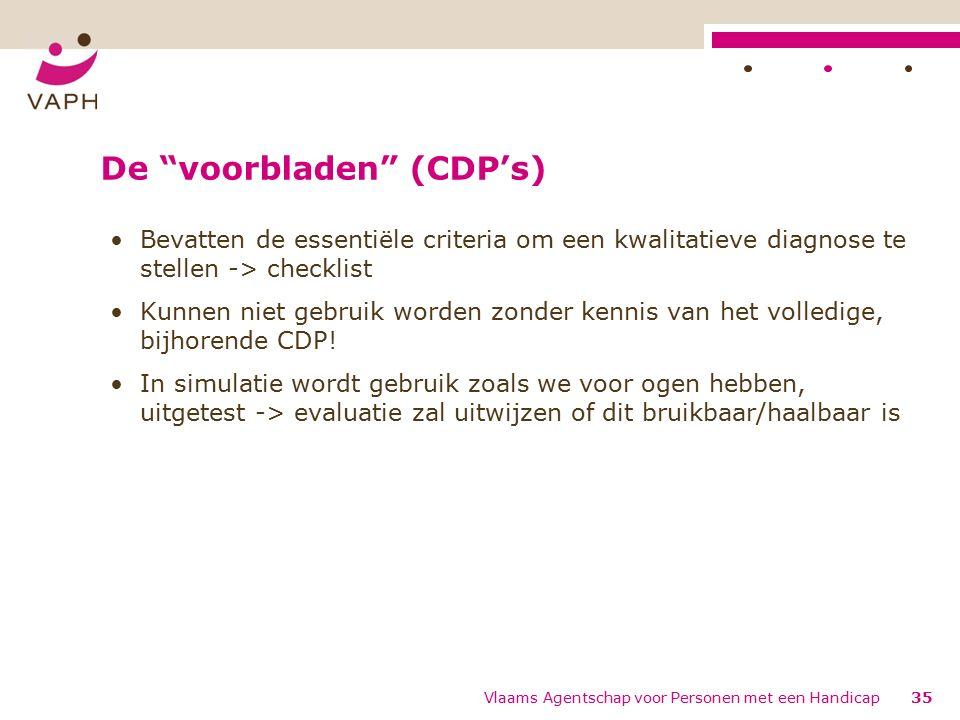 De voorbladen (CDP's) Bevatten de essentiële criteria om een kwalitatieve diagnose te stellen -> checklist Kunnen niet gebruik worden zonder kennis van het volledige, bijhorende CDP.