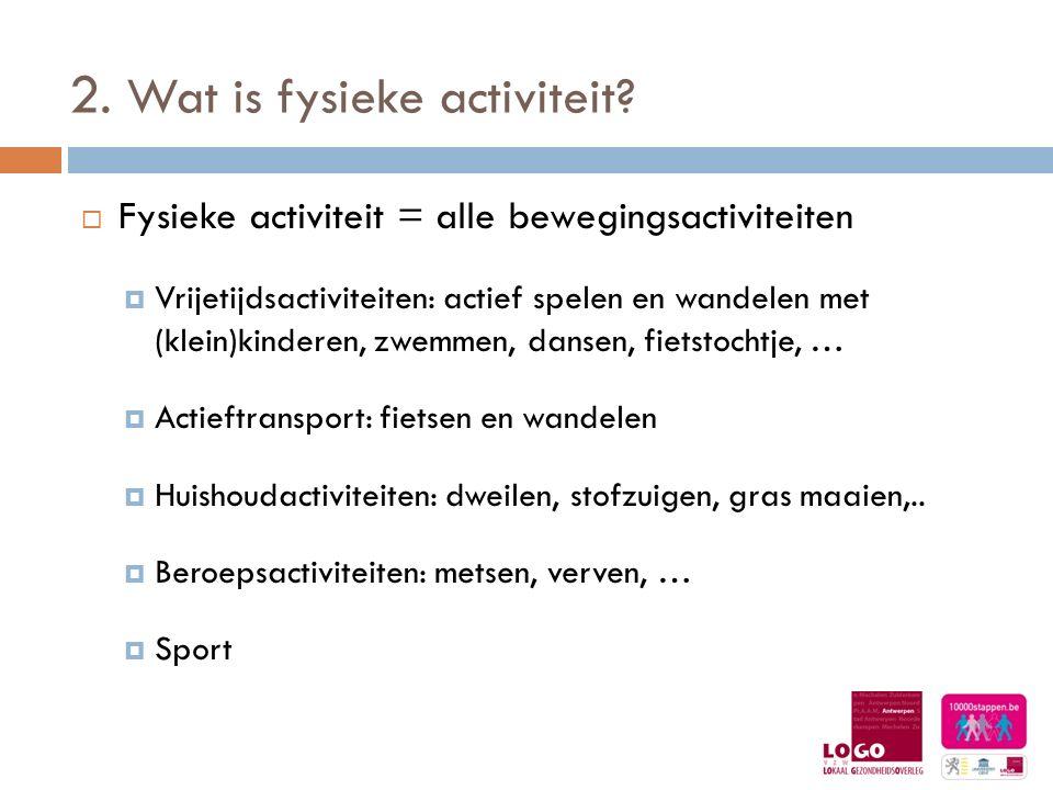 2. Wat is fysieke activiteit.