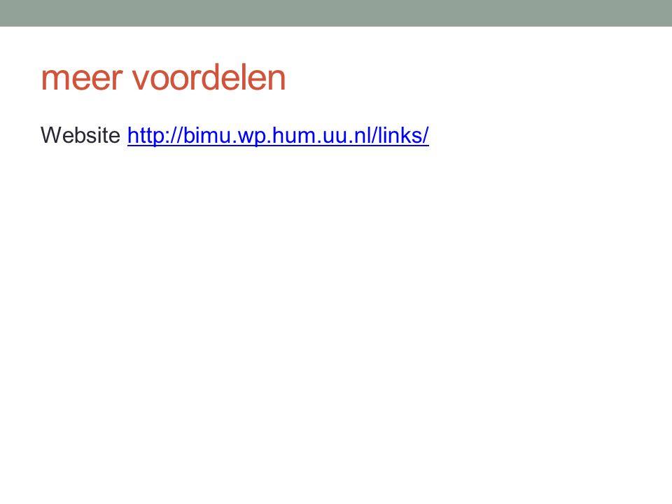 meer voordelen Website http://bimu.wp.hum.uu.nl/links/http://bimu.wp.hum.uu.nl/links/