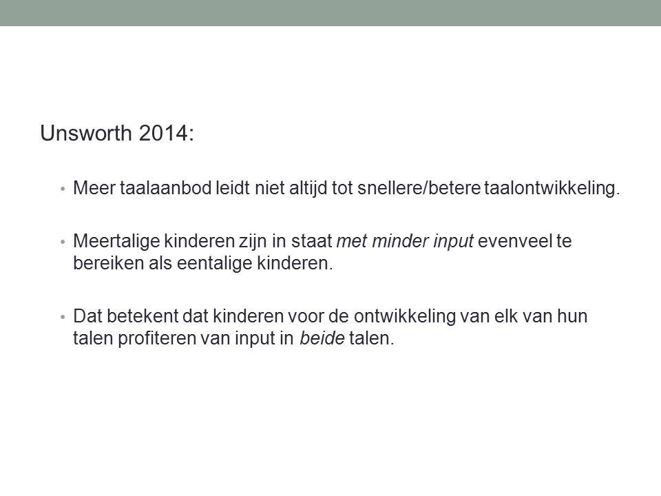 Unsworth 2014: Meer taalaanbod leidt niet altijd tot snellere/betere taalontwikkeling.