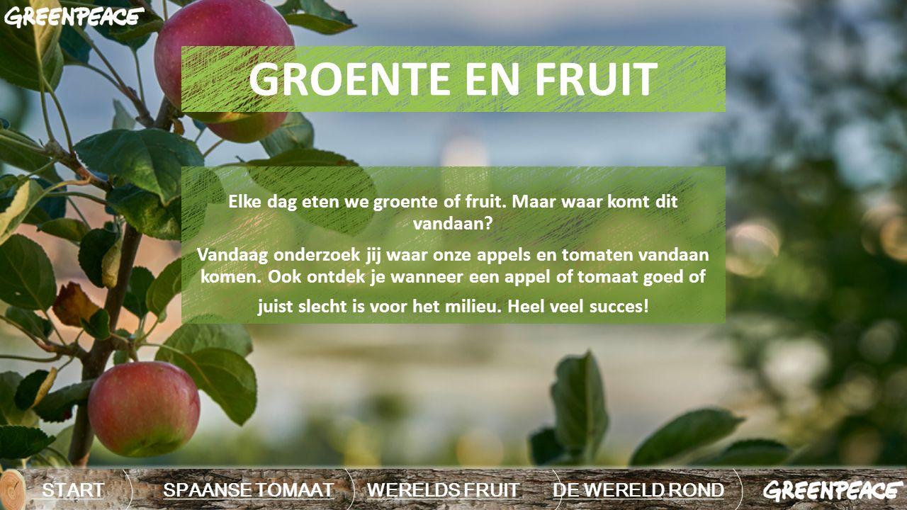 GROENTE EN FRUIT Elke dag eten we groente of fruit.