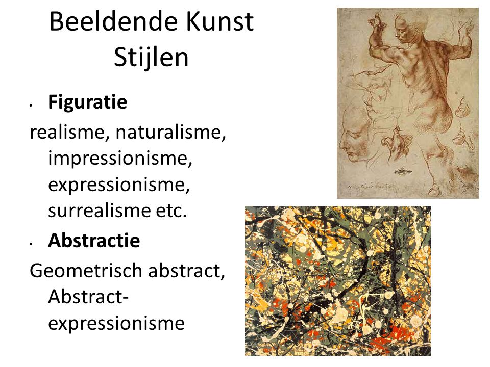 De Stijlen Kubisme Impressioni sme Expressioni sme De Stijl Abstract- expressioni sme Naturalism e Realisme