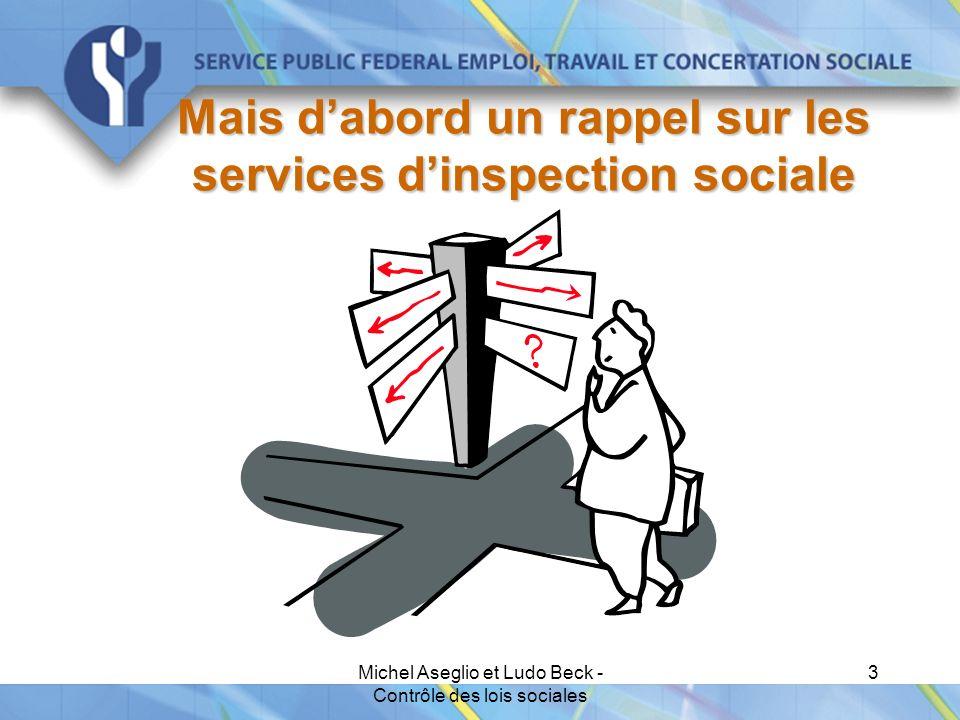 Michel Aseglio et Ludo Beck - Contrôle des lois sociales 3 Mais d'abord un rappel sur les services d'inspection sociale