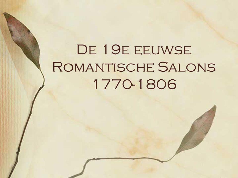 De 19e eeuwse Romantische Salons 1770-1806