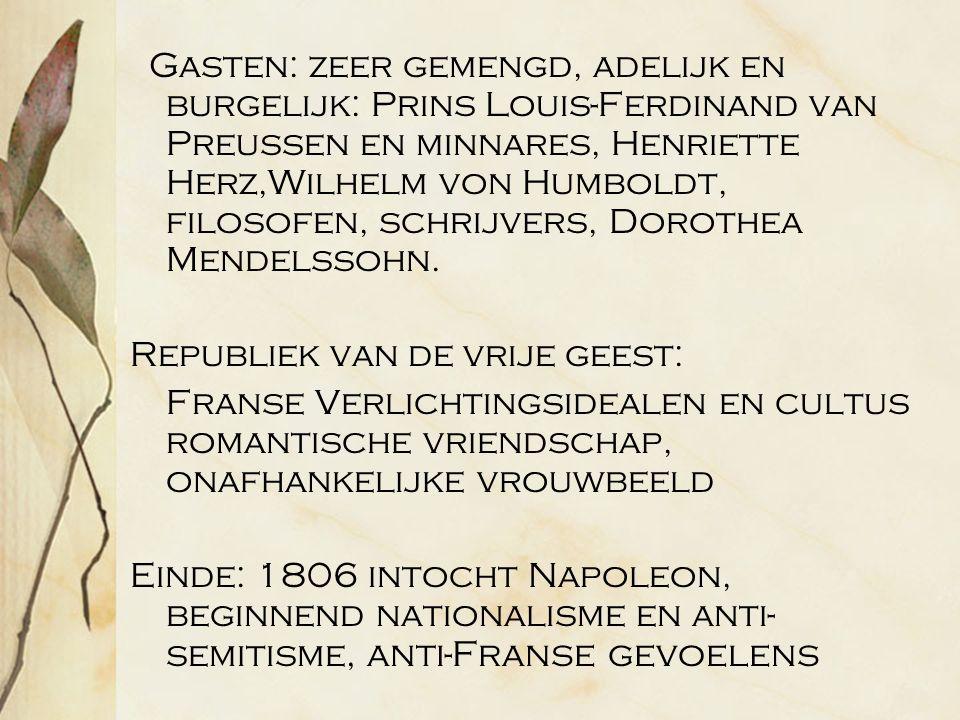 Gasten: zeer gemengd, adelijk en burgelijk: Prins Louis-Ferdinand van Preussen en minnares, Henriette Herz,Wilhelm von Humboldt, filosofen, schrijvers, Dorothea Mendelssohn.