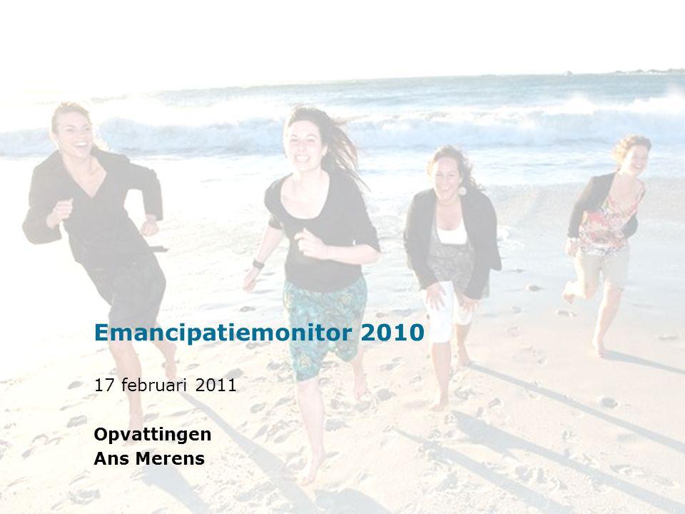Sociaal en Cultureel Planbureau 13 Emancipatiemonitor 2010 17 februari 2011 Opvattingen Ans Merens