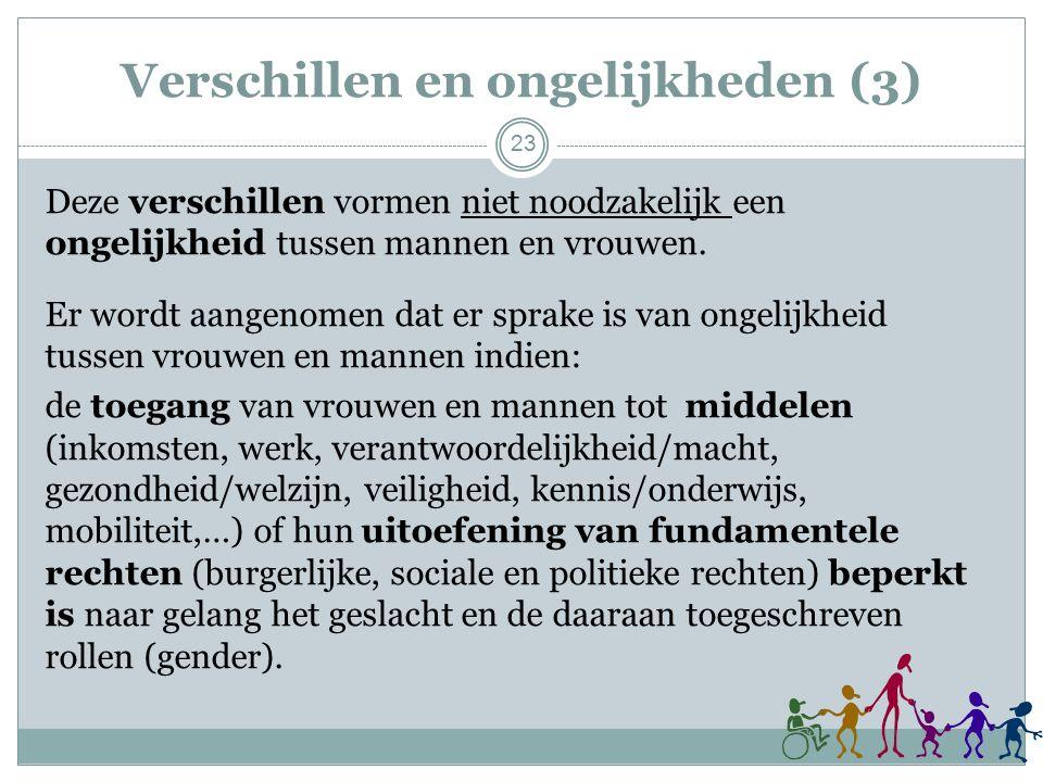 Verschillen en ongelijkheden (3) Deze verschillen vormen niet noodzakelijk een ongelijkheid tussen mannen en vrouwen.