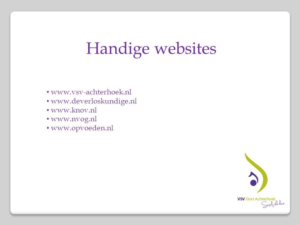 Handige websites www.vsv-achterhoek.nl www.deverloskundige.nl www.knov.nl www.nvog.nl www.opvoeden.nl
