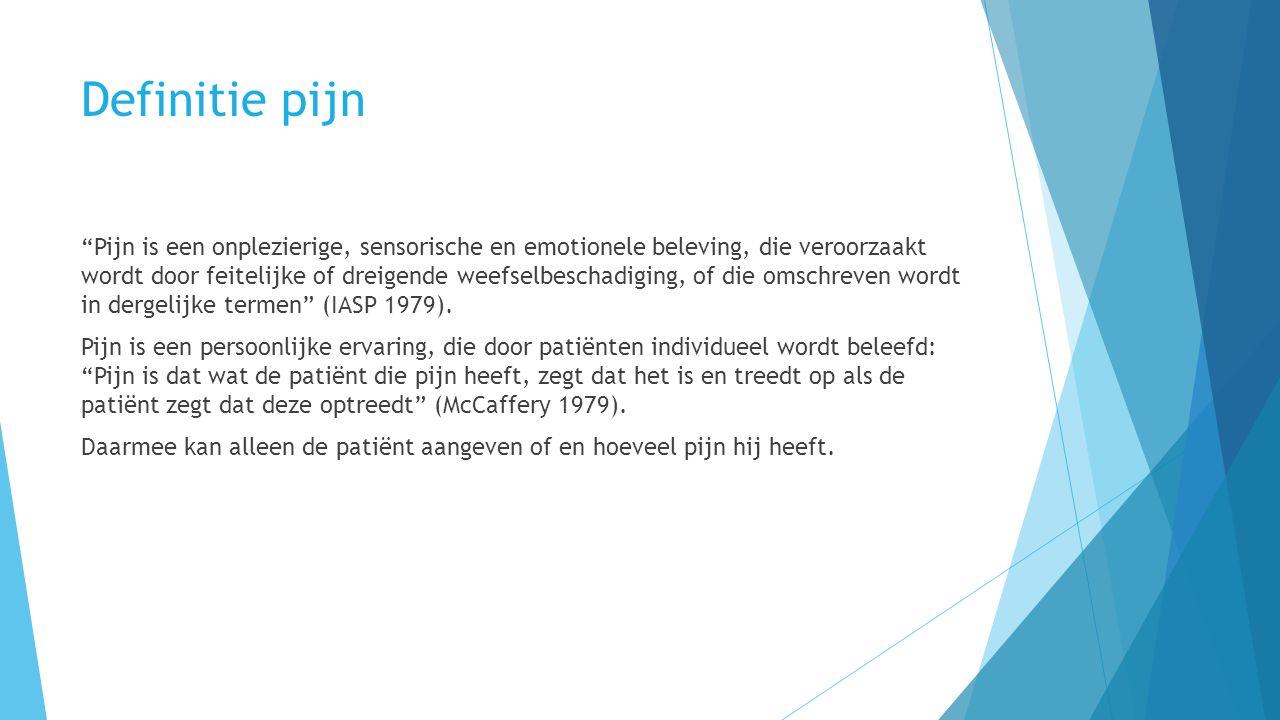 Definitie pijn Pijn is een onplezierige, sensorische en emotionele beleving, die veroorzaakt wordt door feitelijke of dreigende weefselbeschadiging, of die omschreven wordt in dergelijke termen (IASP 1979).