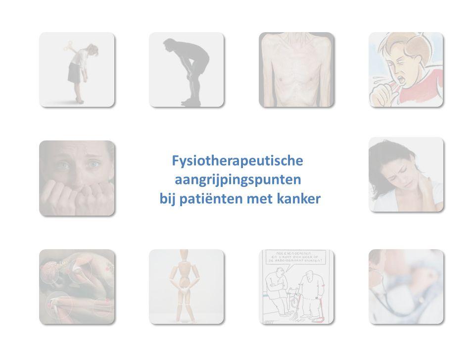 Fysiotherapeutische aangrijpingspunten bij patiënten met kanker