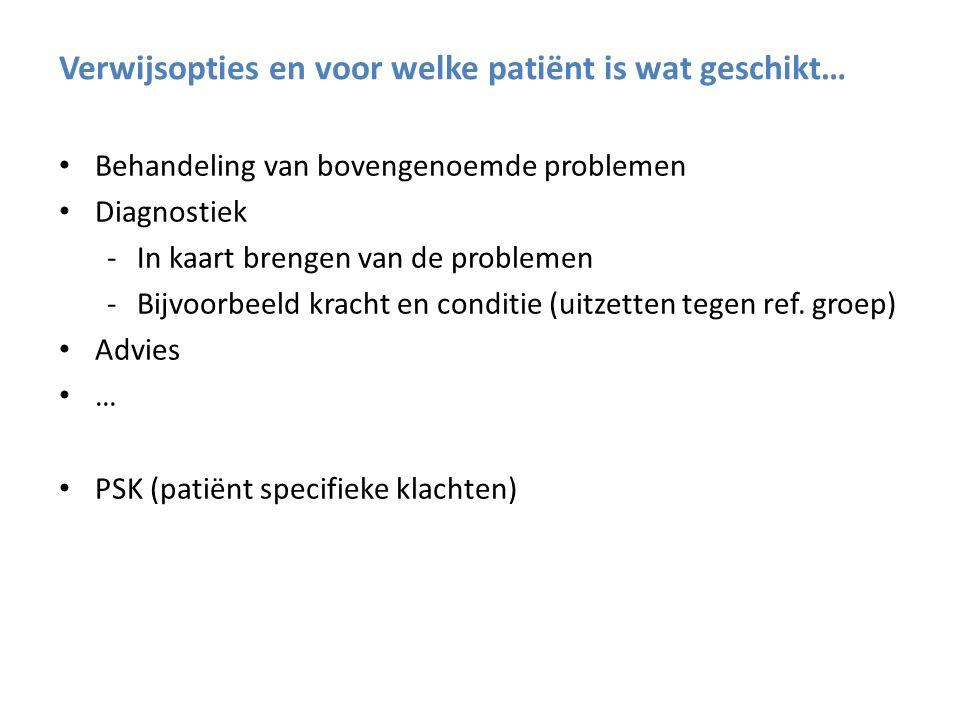 Behandeling van bovengenoemde problemen Diagnostiek -In kaart brengen van de problemen -Bijvoorbeeld kracht en conditie (uitzetten tegen ref.