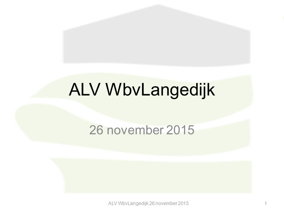 ALV WbvLangedijk 26 november 2015 ALV WbvLangedijk 26 november 20151
