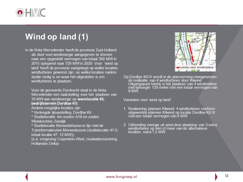 12 Wind op land (1) In de Nota Wervelender heeft de provincie Zuid-Holland als doel voor windenergie aangegeven te streven naar een opgesteld vermogen van totaal 350 MW in 2015 oplopend naar 720 MW in 2020.
