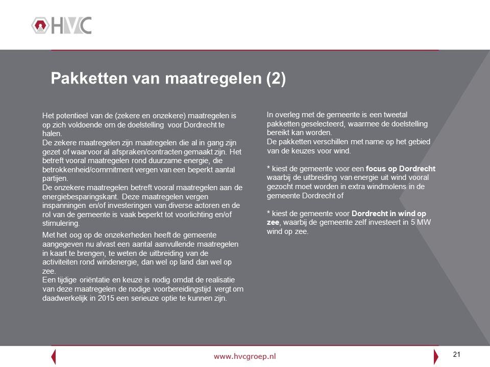 21 Pakketten van maatregelen (2) Het potentieel van de (zekere en onzekere) maatregelen is op zich voldoende om de doelstelling voor Dordrecht te hale