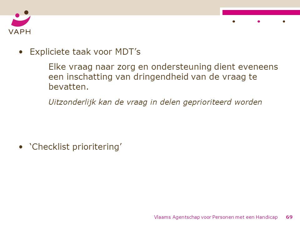 Expliciete taak voor MDT's Elke vraag naar zorg en ondersteuning dient eveneens een inschatting van dringendheid van de vraag te bevatten.