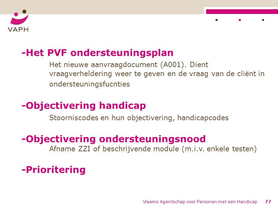 Vlaams Agentschap voor Personen met een Handicap77 -Het PVF ondersteuningsplan Het nieuwe aanvraagdocument (A001).