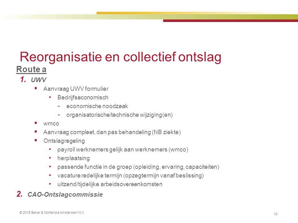 © 2015 Baker & McKenzie Amsterdam N.V. Reorganisatie en collectief ontslag 1.