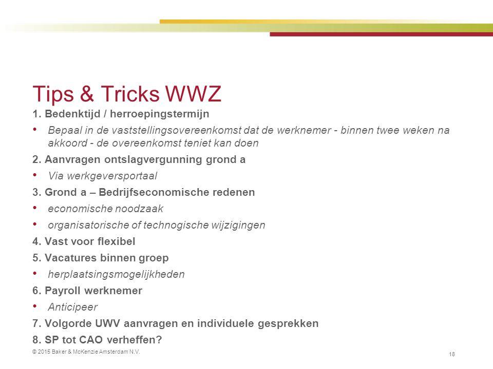 © 2015 Baker & McKenzie Amsterdam N.V. Tips & Tricks WWZ 1.