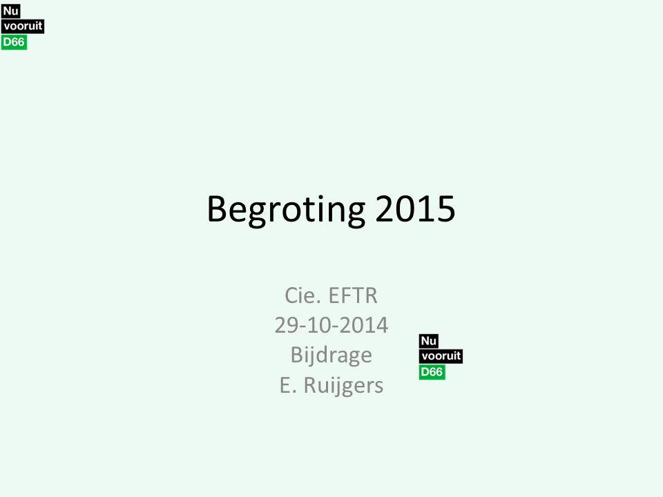 Begroting 2015 Cie. EFTR 29-10-2014 Bijdrage E. Ruijgers