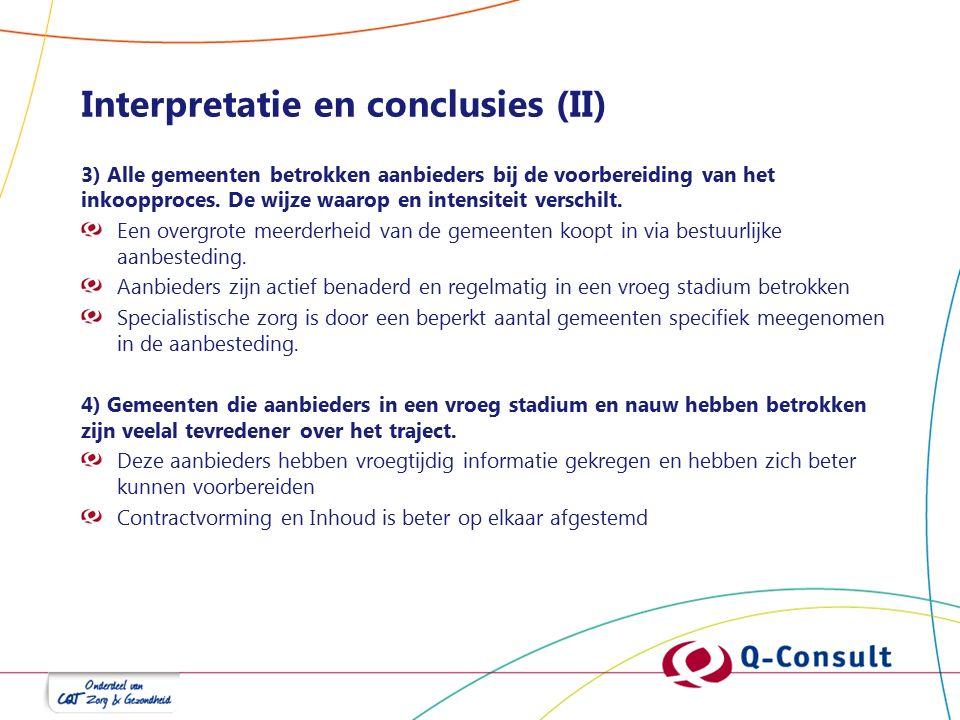 Interpretatie en conclusies (II) 3) Alle gemeenten betrokken aanbieders bij de voorbereiding van het inkoopproces. De wijze waarop en intensiteit vers