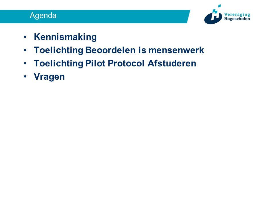 Agenda Kennismaking Toelichting Beoordelen is mensenwerk Toelichting Pilot Protocol Afstuderen Vragen