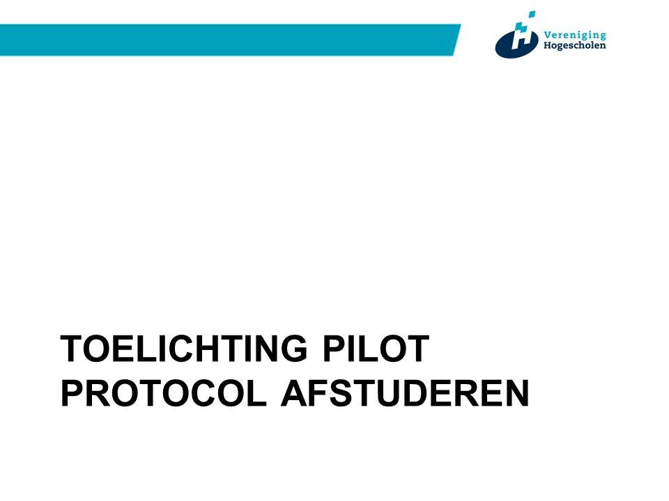 TOELICHTING PILOT PROTOCOL AFSTUDEREN