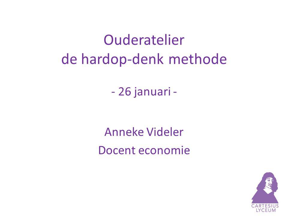 Ouderatelier de hardop-denk methode - 26 januari - Anneke Videler Docent economie