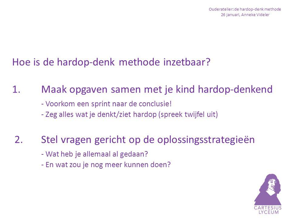 Ouderatelier: de hardop-denk methode 26 januari, Anneke Videler Hoe is de hardop-denk methode inzetbaar.