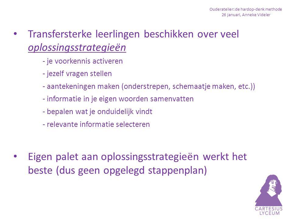 Ouderatelier: de hardop-denk methode 26 januari, Anneke Videler Hoe dan.
