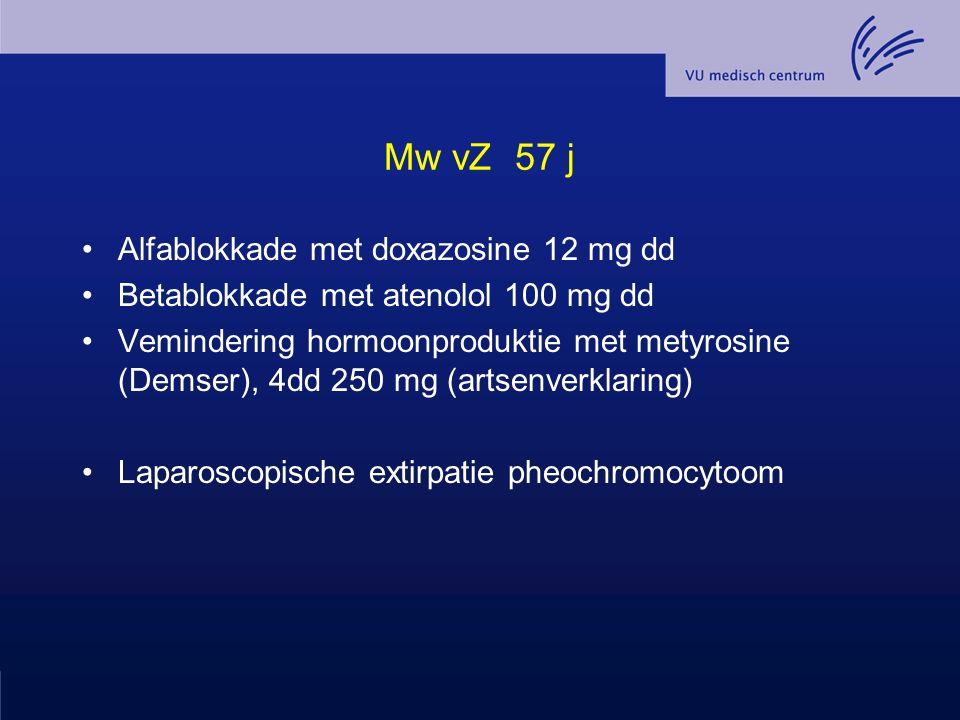 Mw vZ 57 j Alfablokkade met doxazosine 12 mg dd Betablokkade met atenolol 100 mg dd Vemindering hormoonproduktie met metyrosine (Demser), 4dd 250 mg (