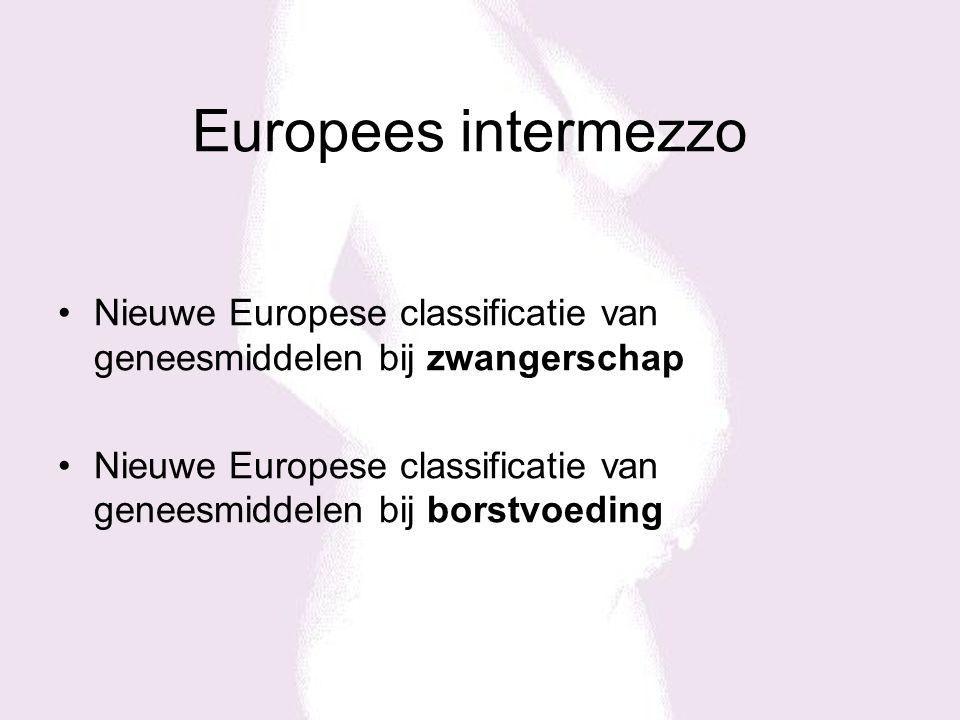 Europees intermezzo Nieuwe Europese classificatie van geneesmiddelen bij zwangerschap Nieuwe Europese classificatie van geneesmiddelen bij borstvoeding