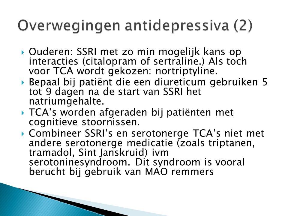  Ouderen: SSRI met zo min mogelijk kans op interacties (citalopram of sertraline.) Als toch voor TCA wordt gekozen: nortriptyline.