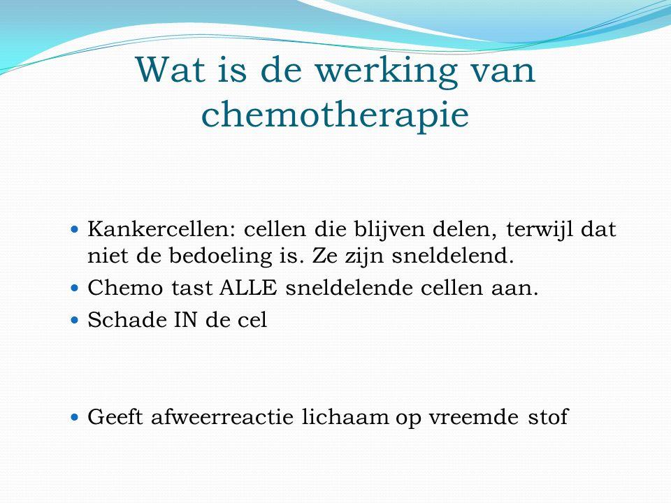 Wat is de werking van chemotherapie Kankercellen: cellen die blijven delen, terwijl dat niet de bedoeling is.