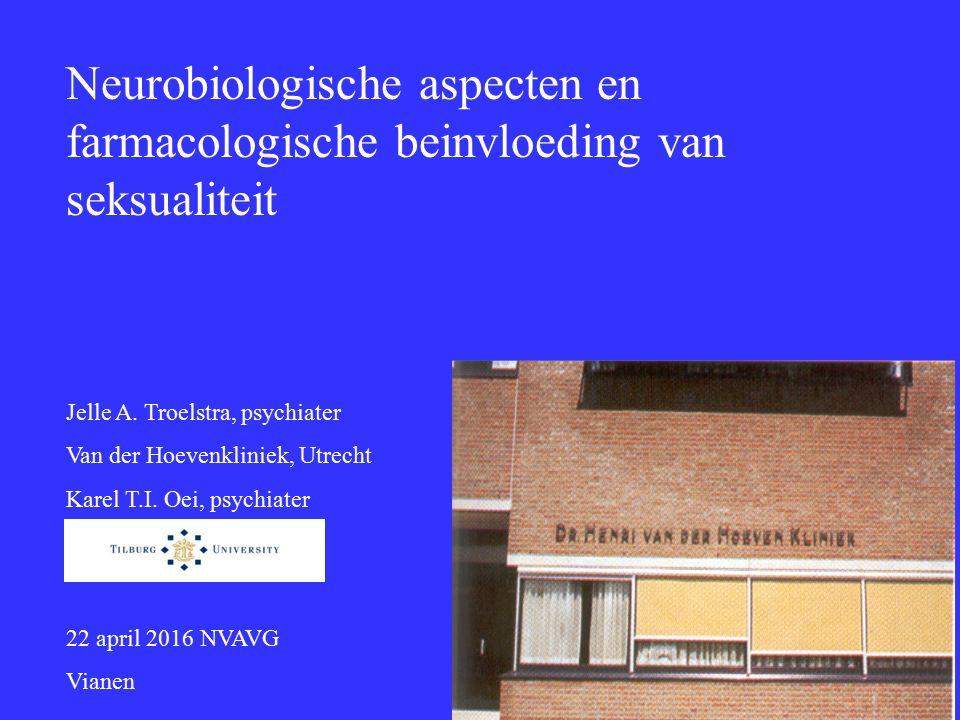 Neurobiologische aspecten en farmacologische beinvloeding van seksualiteit Jelle A.