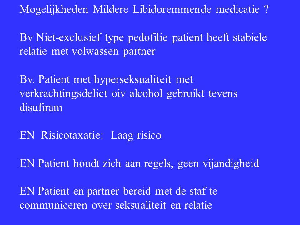 Mogelijkheden Mildere Libidoremmende medicatie .