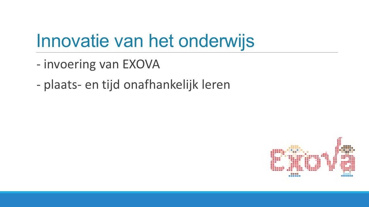 Innovatie van het onderwijs - invoering van EXOVA - plaats- en tijd onafhankelijk leren