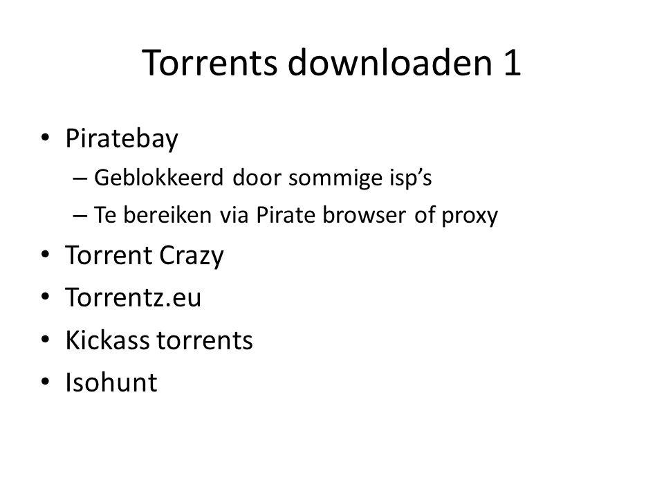 Torrent downloaden 2 Naam goed ingeven – Eventueel met NL erbij Torrent kiezen Torrent kiezen met veel seeders Voor downloaden omschrijving lezen Hierin staat soms – Niet compleet – Virus