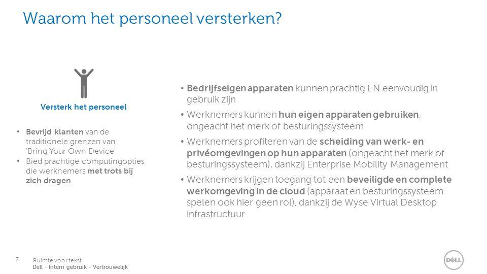7 Services Ruimte voor tekst Dell - Intern gebruik - Vertrouwelijk Waarom het personeel versterken.