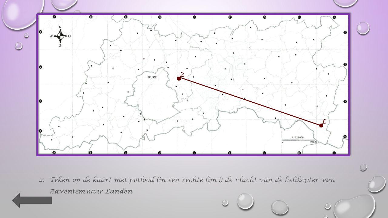 1.Zoek de ligging van de twee gemeenten (Zaventem en Landen) op de kaart op in het namenregister.