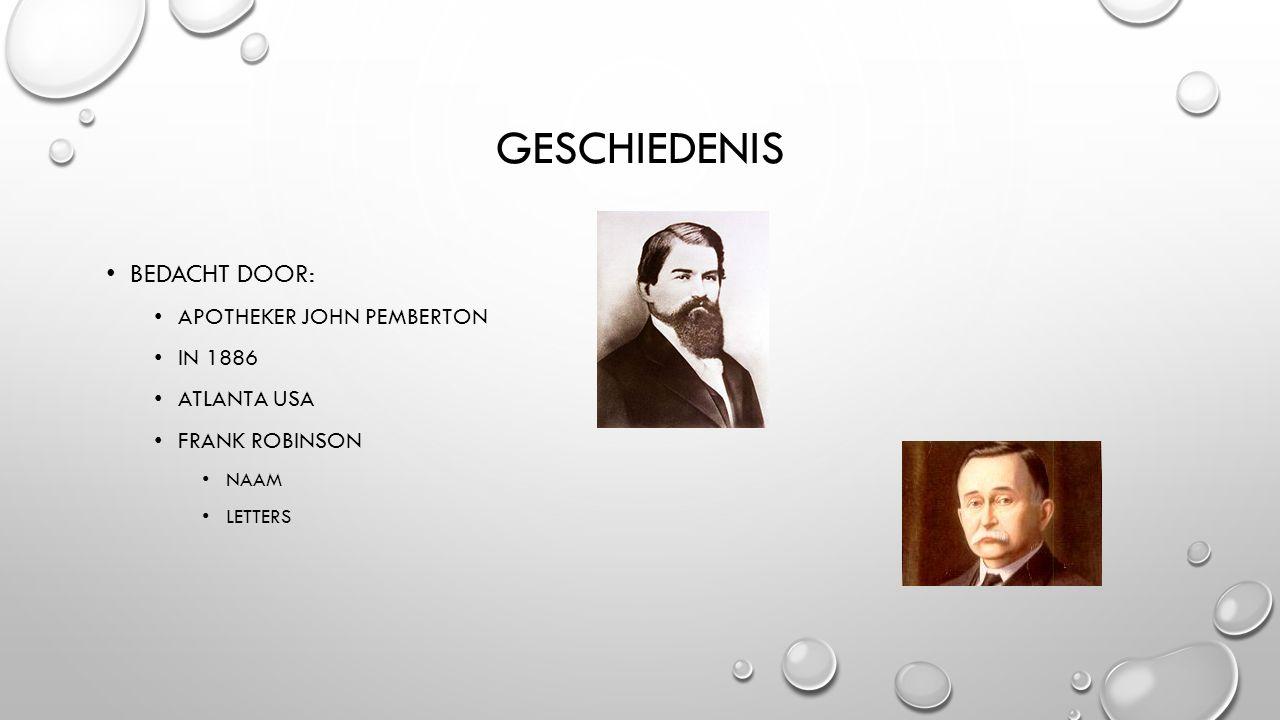 GESCHIEDENIS BEDACHT DOOR: APOTHEKER JOHN PEMBERTON IN 1886 ATLANTA USA FRANK ROBINSON NAAM LETTERS