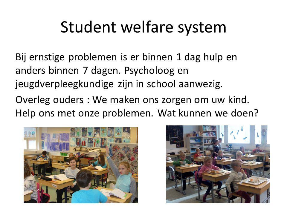 Student welfare system Bij ernstige problemen is er binnen 1 dag hulp en anders binnen 7 dagen.