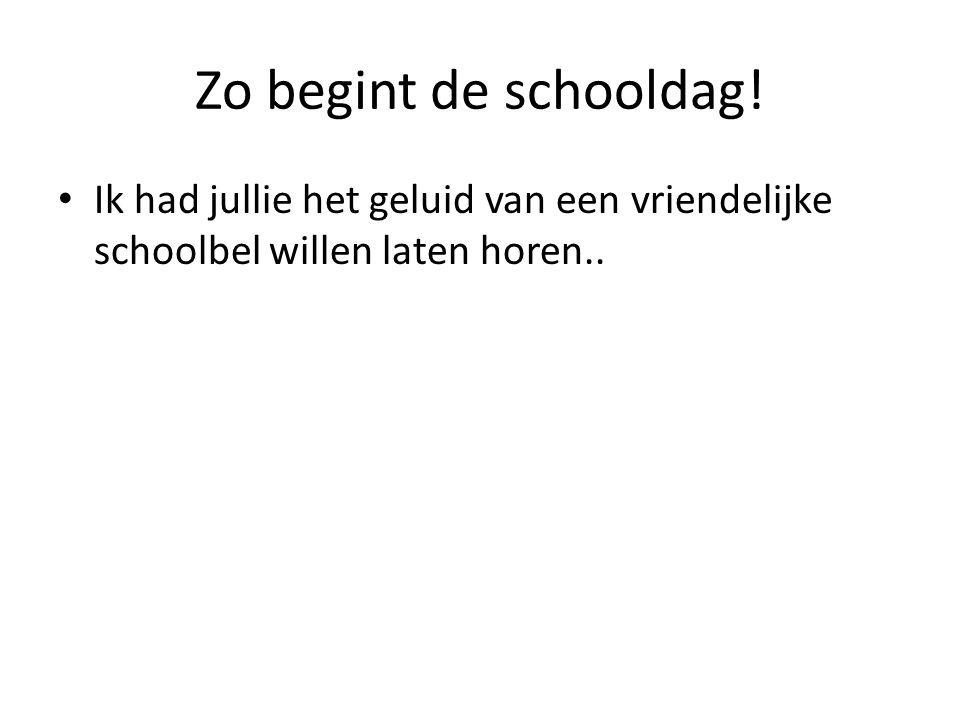 Zo begint de schooldag.